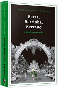 Serra, Serrinha, Serrano, O Império Do Samba (faço Módico)