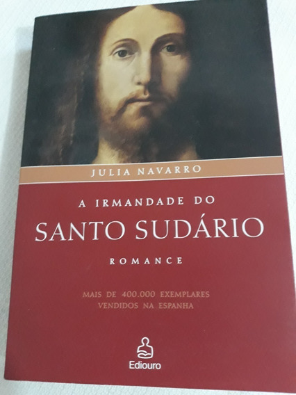 Livro A Irmandade Do Santo Sudário - Julia Navarro - Ediouro