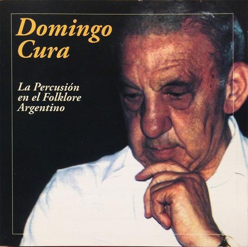 Domingo Cura - La Percusión En El Folklore Argentino - Cd