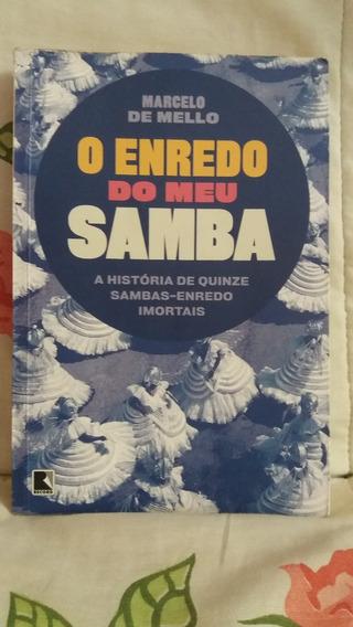 O Enredo Do Meu Samba - A História De Quinze Sambas-enredo