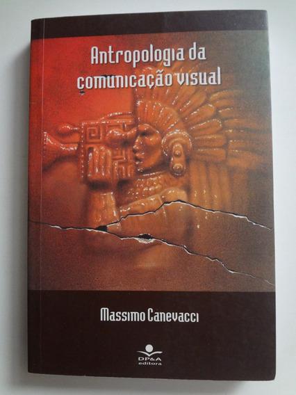 Livro Antropologia Da Comunicação Visual Massimo Canevacci