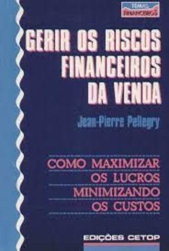 Gerir Os Riscos Financeiros Da Venda - Col. Temas Finance...