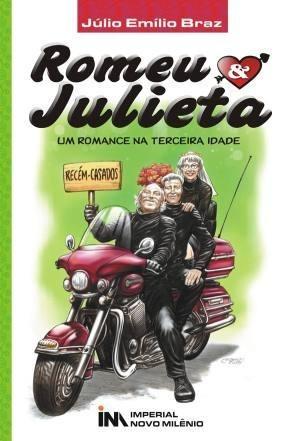 Romeu E Julieta - Um Romance Na Terceira Idade