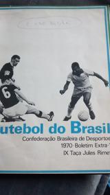 Livro Futebol Do Brasil Cbd 1970- Raro ! Boletim Extra 1
