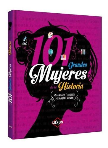 101 Grandes Mujeres De La Historia (tapa Dura) / Lexus