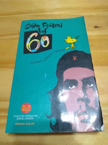 Cómo Fueron Los 60 - Grieco - Bavio - Espasa Calpe, 1995 - U
