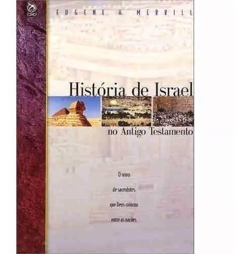 Livro História De Israel No Antigo Testamento Eugene Merrill