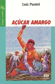 Livro Açucar Amargo Luiz Puntel