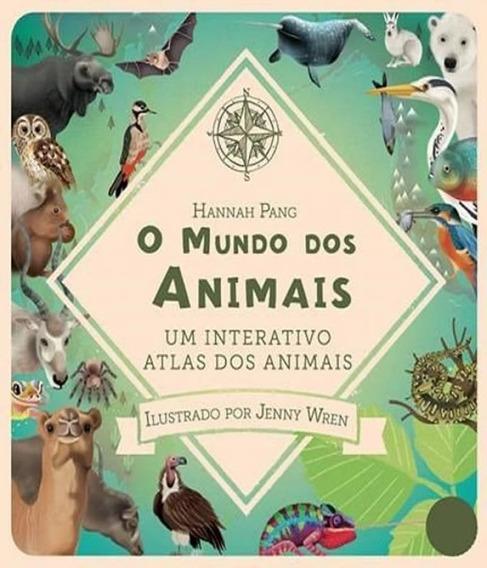 Mundo Dos Animais, O - Um Interativo Atlas Dos Animais