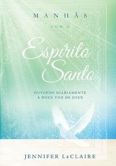Livro Jennifer Leclair - Manhãs Com O Espirito Santo