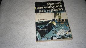 Livro Aeronáutico Para El Piloto Vol.1 G. Brutting