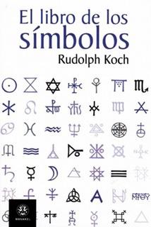 El Libro De Los Simbolos - Rudolph Koch - Libro Envio En Dia
