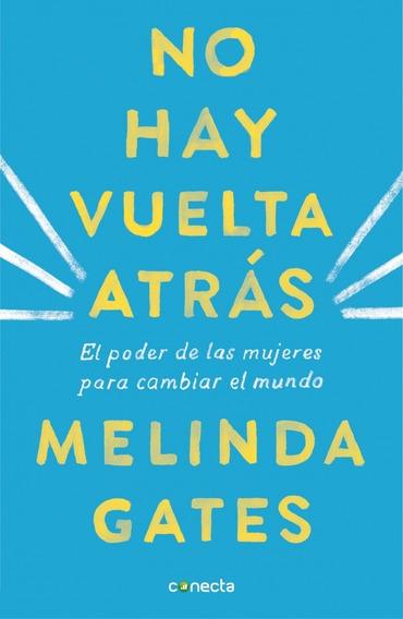 No Hay Vuelta Atrás - Melinda Gates