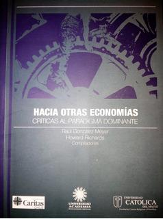 Hacia Otras Economías. Críticas Al Paradigma Dominante