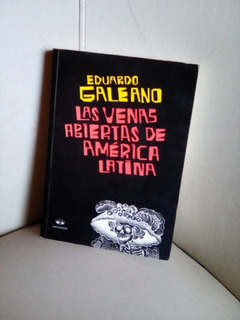 Galeano . Las Venas Abiertas De América Latina