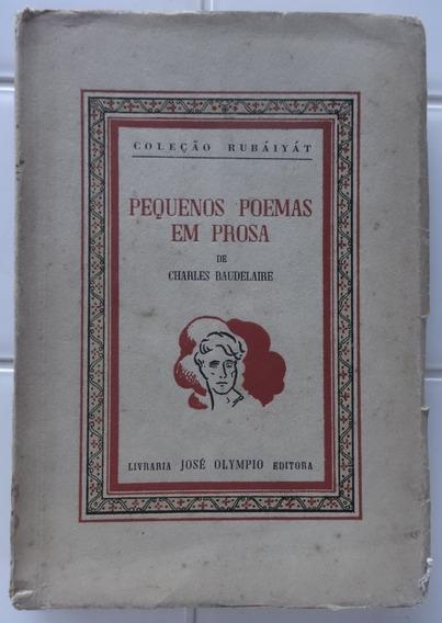 Pequenos Poemas Em Prosa Charles Baudelaire - 1950 Rubaiyat