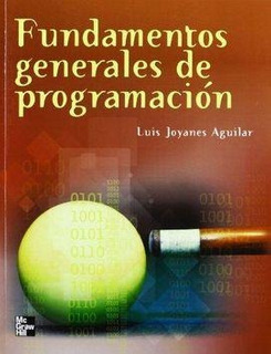 Fundamentos Generales En Programacion / Autor:joyanes, Luis