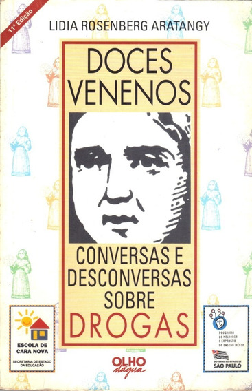 Livro Doces Venenos Conversas E Desconversas Sobre Drogas