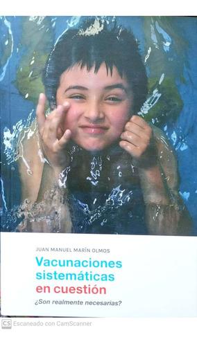 Vacunaciones Sistematicas En Cuestion Juan Manuel Marin C1