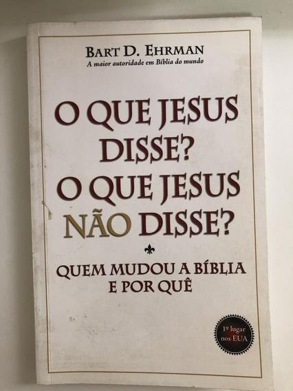 O Que Jesus Disse? O Que Jesus Não Disse? Bart D. Ehrman