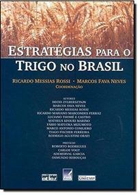 Estratégias Para O Trigo No Brasil Ricardo Messias Rossi