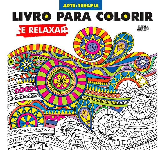Livro Para Colorir E Relaxar Antiestresse Terapia 96 Pág