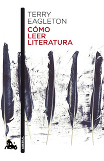 Cómo Leer Literatura, Terry Eagleton, Ariel
