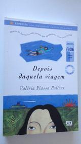 Depois Daquela Viagem Valeria Piassa Polizzi
