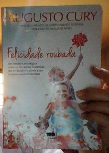 Livro Felicidade Roubada Augusto Cury