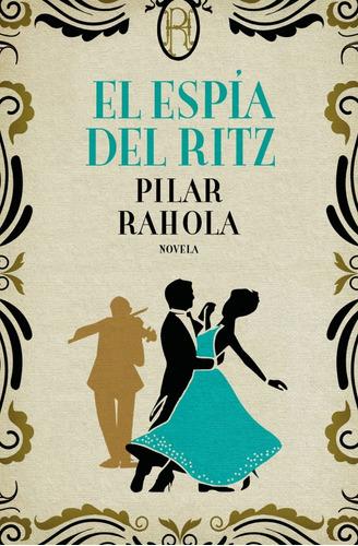 Imagen 1 de 2 de El Espia Del Ritz. Pilar Rahola. Novela