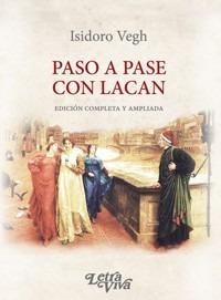 Imagen 1 de 2 de Paso A Pase Con Lacan. Edición Ampliada De Isidoro Vegh  -lv