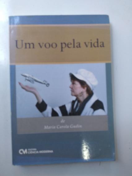 Livro - Um Voo Pela Vida - Maria Carola Gudin