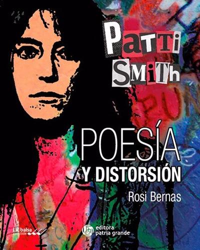 Patti Smith: Poesía Y Distorsión