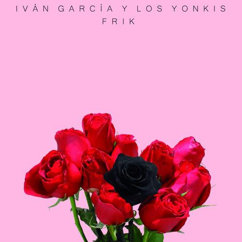 Imagen 1 de 1 de Disco Físico Frik - Iván García Y Los Yonkis