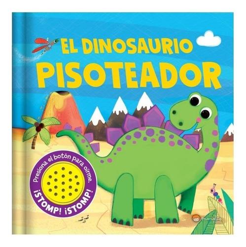 Libro Infantil El Dinosaurio Pisoteador Cuento Con Sonido Ed