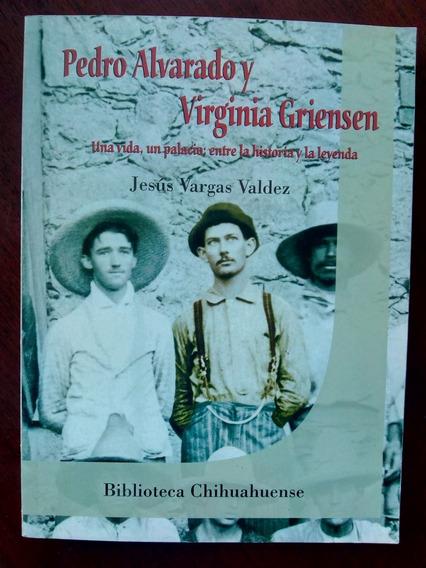 Pedro Alvarado Y Virginia Griensen. Jesús Vargas Valdez.