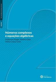 Números Complexos E Equações Algébricas Livro Frete Grátis