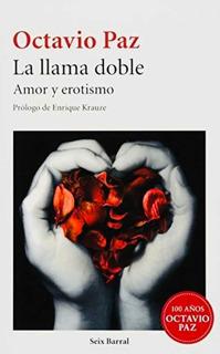 La Llama Doble . Octavio PazNuevo Prólogo : Enrique Krauze