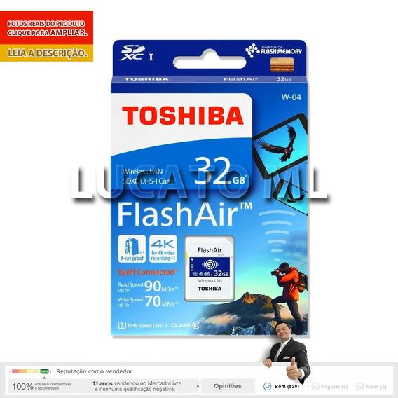 Sd Wifi Toshiba Flashair 32gb W04 C10 +frete Grátis 12x S/j