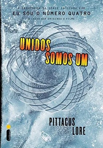 Livro Os Legados De Lorien - Unidos  Pittacus Lore