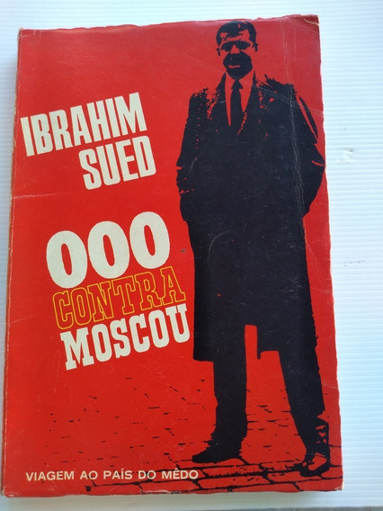 Livro - 000 Contra Moscou - Ibrahim Sued