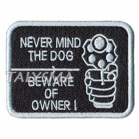 Bordado Patch P/ Camiseta - Pet Cuidado Com O Dono Dv80081