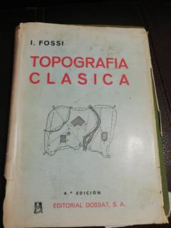 Topografía Clásica 4 Edición. 1960. I. Fossi