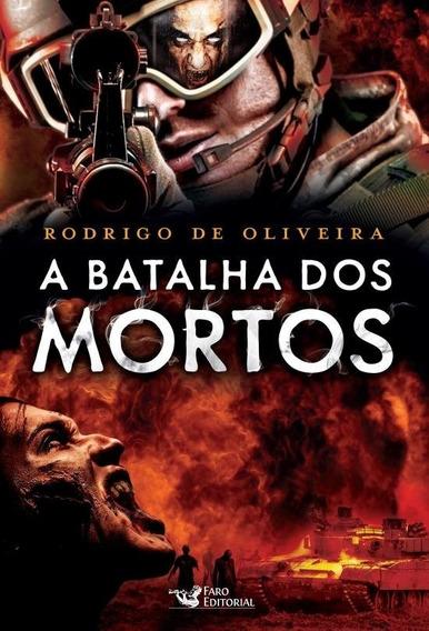 A Batalha Dos Mortos - Rodrigo De Oliveira | Livro Novo!
