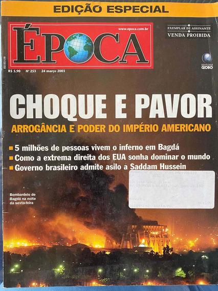 Revista Época Nr 253. 29/03/2003. Choque E Pavor.