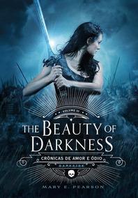The Beauty Of Darkness - Crônicas De Amor E Ódio - Vol. 3