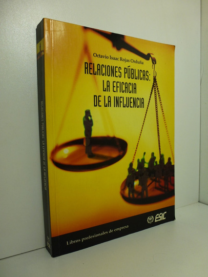 Relaciones Públicas La Eficacia De La Influencia Isaac Rojas