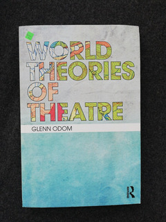 Odom. World Theories Of Theatre