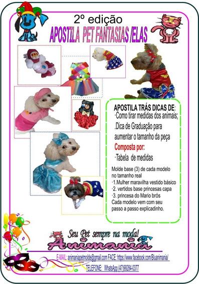 2 Apostila Pet Elas / Fantasias Via Link / Via Email