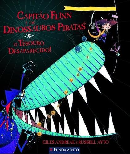 Capitao Flinn E Os Dinossauros Piratas - O Tesouro